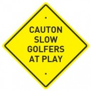 Slow Play Sign