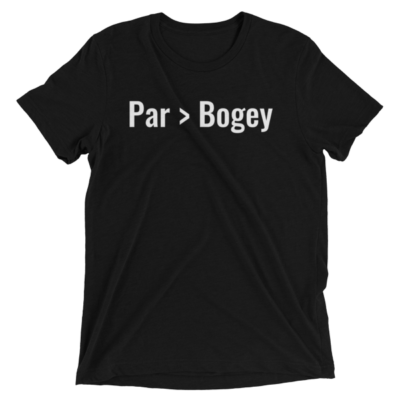 Par is Greater than Bogey – Short Sleeve T-Shirt