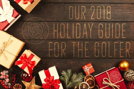 Our 2018 Holiday Gift Guide For The Golfer