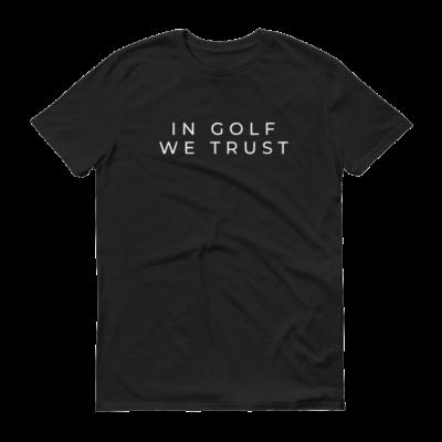 In Golf We Trust Short-Sleeve T-Shirt