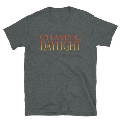 Chasing Daylight Short-Sleeve Unisex T-Shirt