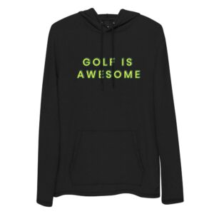 Golf is Awesome Unisex Lightweight Hoodie